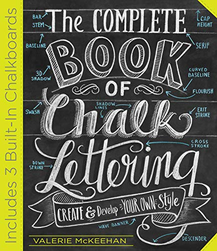 The Complete Book of Chalk Lettering: Create and Design Your Own Style von Workman Publishing