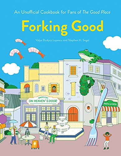 Forking Good: An Unofficial Cookbook for Fans of The Good Place von Quirk Books