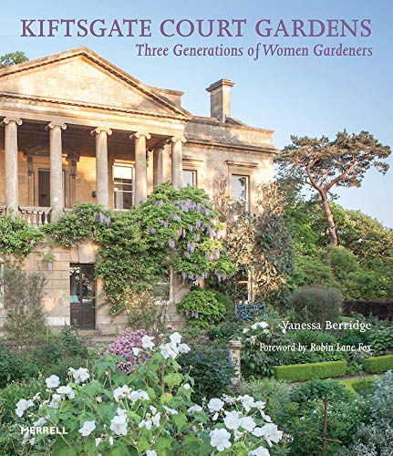 Kiftsgate Court Gardens: Three Generations of Women Gardeners von Merrell Publishers Ltd