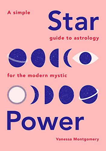 Star Power: A Simple Guide to Astrology for the Modern Mystic von Quadrille Publishing Ltd