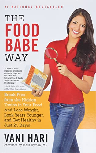 The Food Babe Way: Break Free from the Hidden Toxins in Your Food and Lose Weight, Look Years Younger, and Get Healthy in Just 21 Days! von Little, Brown and Company