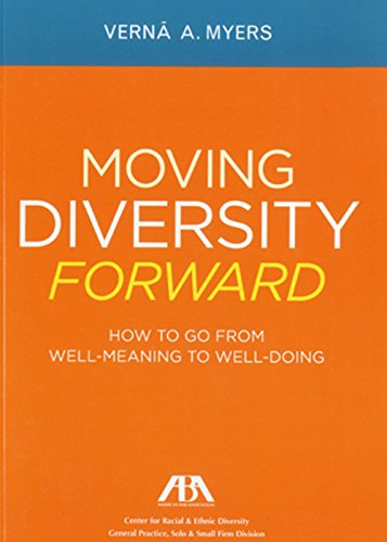 Moving Diversity Forward: How to Go from Well-Meaning to Well-Doing
