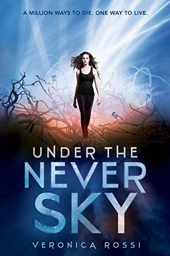 Under the Never Sky (Under the Never Sky Trilogy, Band 1)