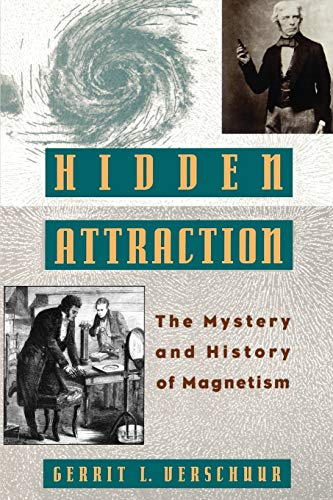 Hidden Attraction: The Mystery and History of Magnetism (Oxford Paperbacks) von Oxford University Press, USA