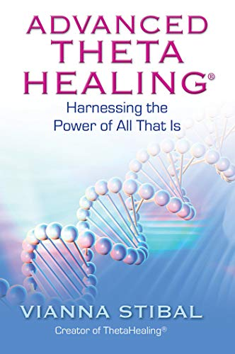 Advanced ThetaHealing: Harnessing the Power of All That Is von Hay House Inc.