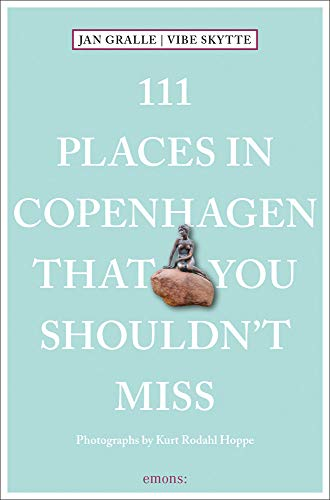 111 Places in Copenhagen That You Shouldn't Miss: Travel Guide von Emons Verlag
