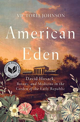 American Eden: David Hosack, Botany, and Medicine in the Garden of the Early Republic