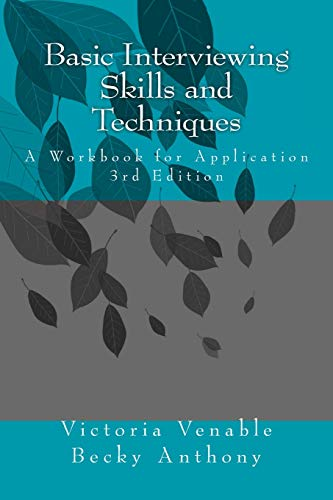 Basic Interviewing Skills and Techniques: A Workbook for Application von CreateSpace Independent Publishing Platform