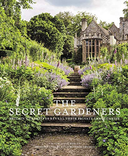 The Secret Gardeners: Britain's Creatives Revaeal Their Private Sanctuaries von Quarto Publishing Group; Frances Lincoln
