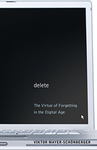 Delete: The Virtue of Forgetting in the Digital Age von Princeton Univers. Press