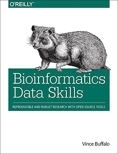 Bioinformatics Data Skills: Reproducible and Robust Research with Open Source Tools von O'Reilly Media