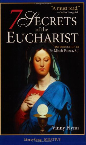 7 Secrets of the Eucharist von Ignatius Pr