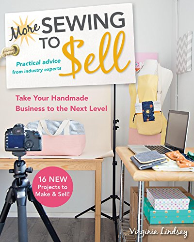 More Sewing to Sell: Take Your Handmade Business to the Next Level: 16 New Projects to Make & Sell! von C & T Publishing