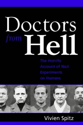 DRS FROM HELL: The Horrific Account of Nazi Experiments on Humans von Sentient Publications