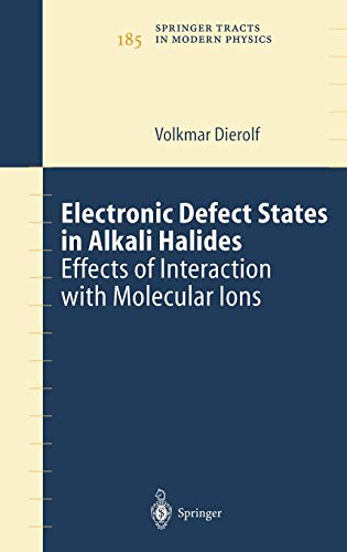 Electronic Defect States in Alkali Halides: Effects of Interaction with Molecular Ions (Springer Tracts in Modern Physics, Band 185) von Springer