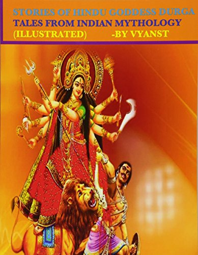 Stories of Hindu Goddess Durga (Illustrated): Tales from Indian Mythology