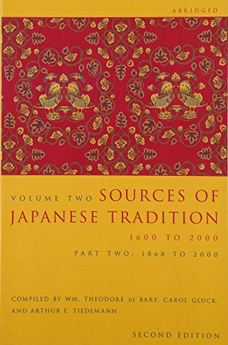 Sources of Japanese Tradition, Abridged: 1600 to 2000; Part 2: 1868 to 2000 (Introduction to Asian Civilizations) von University Press Group