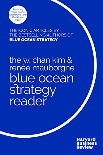 The W. Chan Kim and Renée Mauborgne Blue Ocean Strategy Reader von Harvard Business Review Press