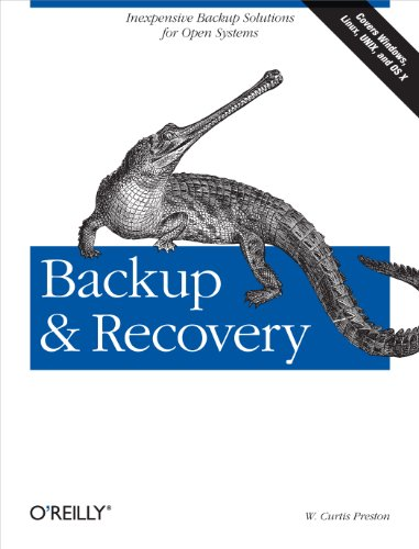 Backup & Recovery: Inexpensive Backup Solutions for Open Systems von O'Reilly Media