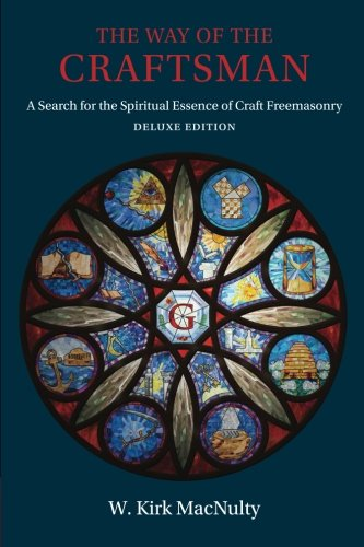 The Way of the Craftsman: Deluxe Edition: A Search for the Spiritual Essence of Craft Freemasonry von Plumbstone