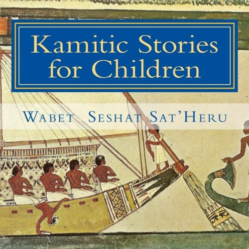 Kamitic Stories for Children: The Living Legacy von CreateSpace Independent Publishing Platform
