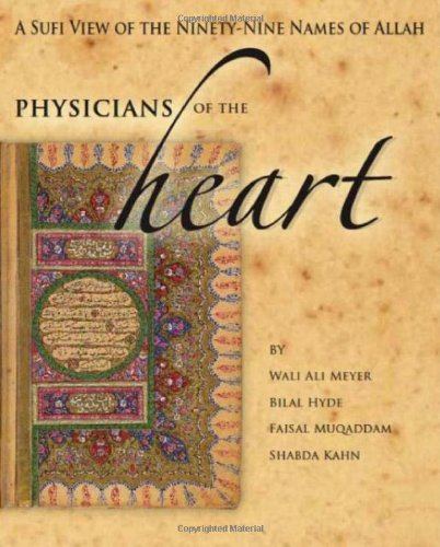 Physician'S of the Heart: A Sufi View of the 99 Names of Allah von Sufi Ruhaniat International