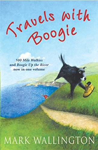 Travels With Boogie: 500 Mile Walkies and Boogie Up the River in One Volume von Arrow
