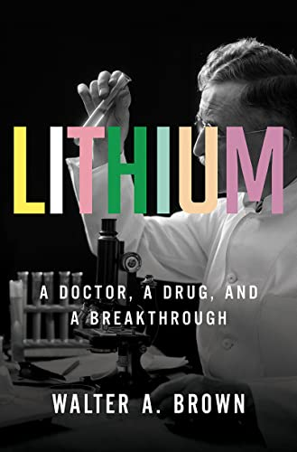 Lithium: A Doctor, a Drug, and a Breakthrough von LIVERIGHT PUB CORP