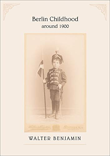 Berlin Childhood around 1900: Hope in the Past von Harvard University Press