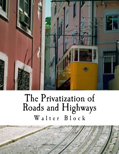 The Privatization of Roads and Highways (Large Print Edition): Human and Economic Factors von CreateSpace Independent Publishing Platform
