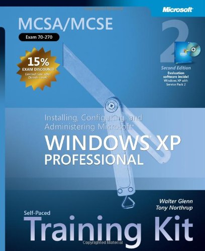 MCSA/MCSE Self-Paced Training Kit (Exam 70-270): Installing, Configuring, and Administering Microsoft® Windows® XP Professional, Second Edition (Pro-Certification) von Microsoft Press