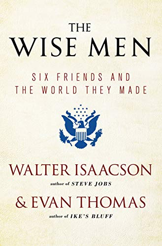 The Wise Men: Six Friends and the World They Made von Simon & Schuster