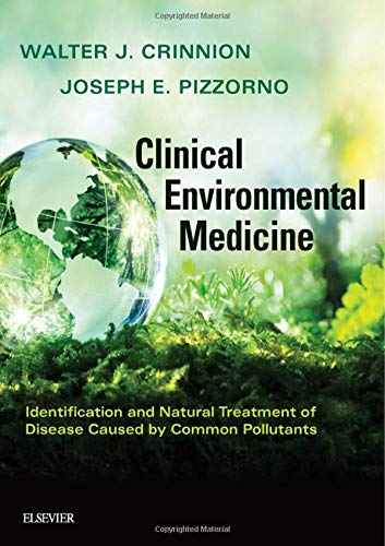 Clinical Environmental Medicine: Identification and Natural Treatment of Diseases Caused by Common Pollutants von Elsevier