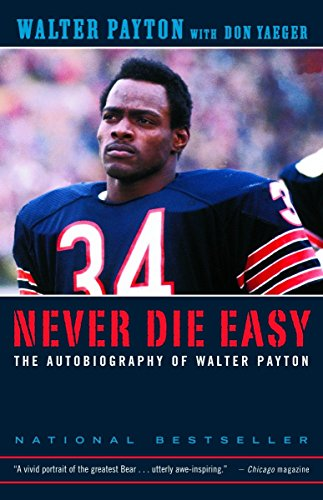 Never Die Easy: The Autobiography of Walter Payton von Random House Trade Paperbacks