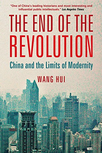 The End of the Revolution: China and the Limits of Modernity von Verso