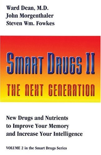 2: Smart Drugs II: The Next Generation : New Drugs and Nutrients to Improve Your Memory and Increase Your Intelligence (Smart Drug Series, V. 2)