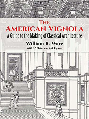 The American Vignola: A Guide to the Making of Classical Architecture (The Classical America Series in Art and Architecture) von Dover Publications