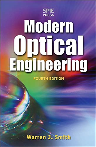 Modern Optical Engineering, 4th Ed: The Design of Optical Systems