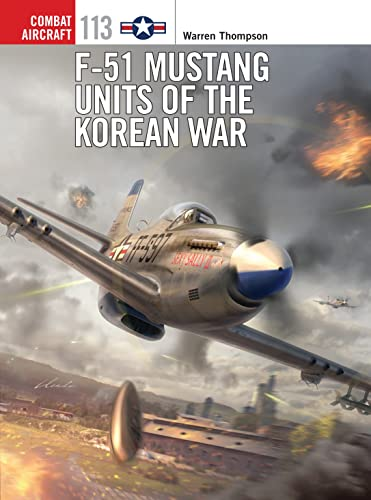 F-51 Mustang Units of the Korean War (Combat Aircraft, Band 113) von Osprey Publishing