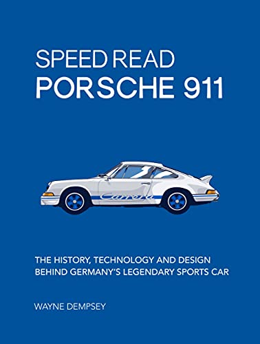Speed Read Porsche 911: The History, Technology and Design Behind Germany's Legendary Sports Car von Motorbooks International