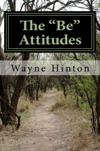 The Be Attitudes:: What God Wants You to Be von CreateSpace Independent Publishing Platform