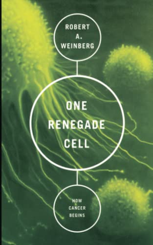One Renegade Cell: How Cancer Begins (Science Masters)