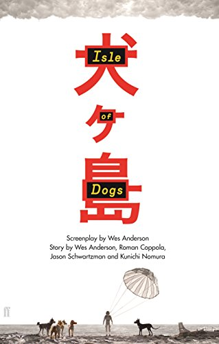 Isle of Dogs: The Screenplay von Faber And Faber Ltd.