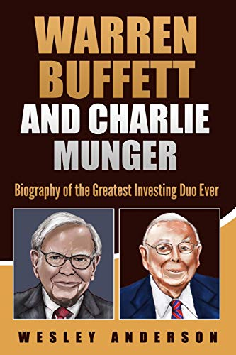 Warren Buffett and Charlie Munger: Biography of the Greatest Investing Duo Ever von Independently published
