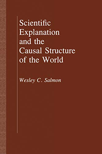Scientific Explanation and the Causal Structure of the World von Princeton University Press