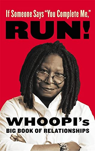 "If Someone Says ""You Complete Me,"" RUN!: Whoopi's Big Book of Relationships von Little, Brown & Company"