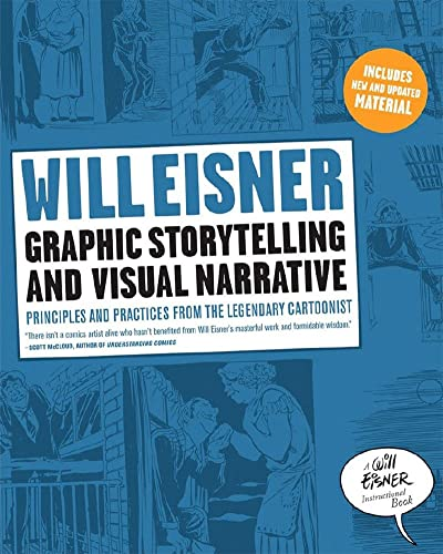 Graphic Storytelling and Visual Narrative: Principles and practices from the legendary Cartoonist (Will Eisner Instructional Books) von Norton