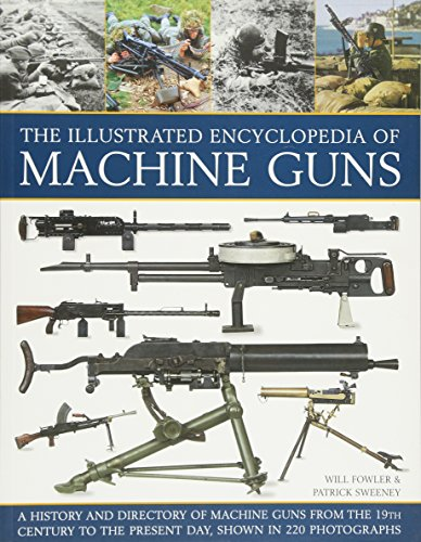 Illustrated Encylopedia of Machine Guns (Illustrated Encyclopedia of) von Anness Publishing