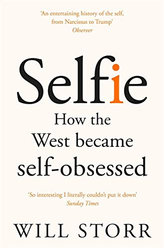 Selfie: How the West Became Self-Obsessed von Picador