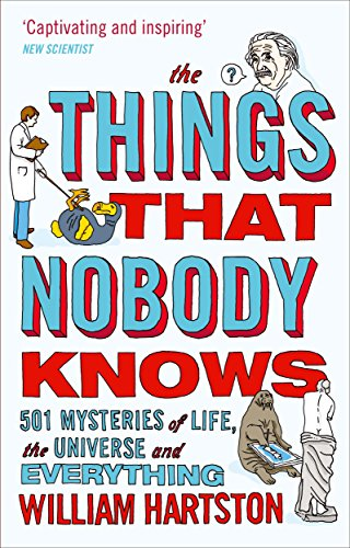 The Things that Nobody Knows: 501 Mysteries of Life, the Universe and Everything von Atlantic Books